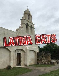 Latina Eats: Learning, Growing and Eating in San Antonio